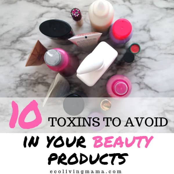 Do you know what's in your beauty products? We have the the top 10 toxic ingredients to avoid. #nontoxic #naturalbeauty #cleanbeauty #naturalskincare